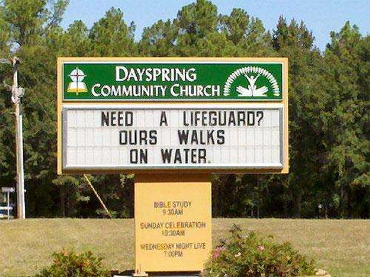 "31 Church Signs - ""Need a lifeguard? Ours walks on water."""