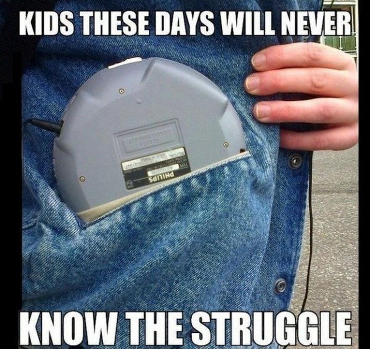 When you wanted to listen to your music on the go. Kids these days will never know the struggle.