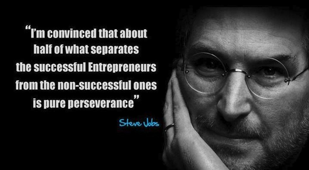 "19 Best Steve Jobs Quotes - ""I'm convinced that about half of what separates the successful entrepreneurs from the non-successful ones is pure perseverance."""