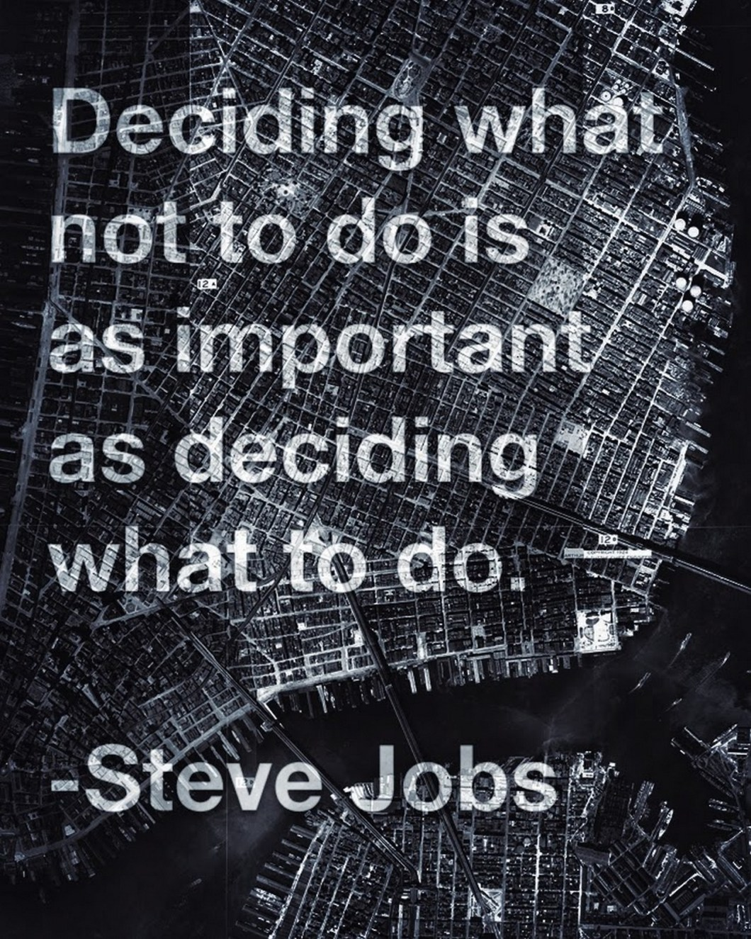"19 Best Steve Jobs Quotes - ""Deciding what not to do is as important as deciding what to do."""