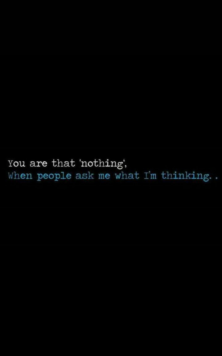 "45 Crush Quotes - ""You are that 'nothing', when people ask me what I'm thinking..."""