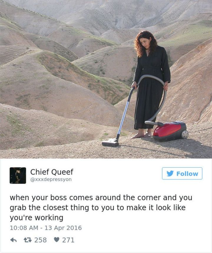 """47 Funny Work Memes - """"When your boss comes around the corner and you grab the closest thing to you to make it look like you're working."""""""