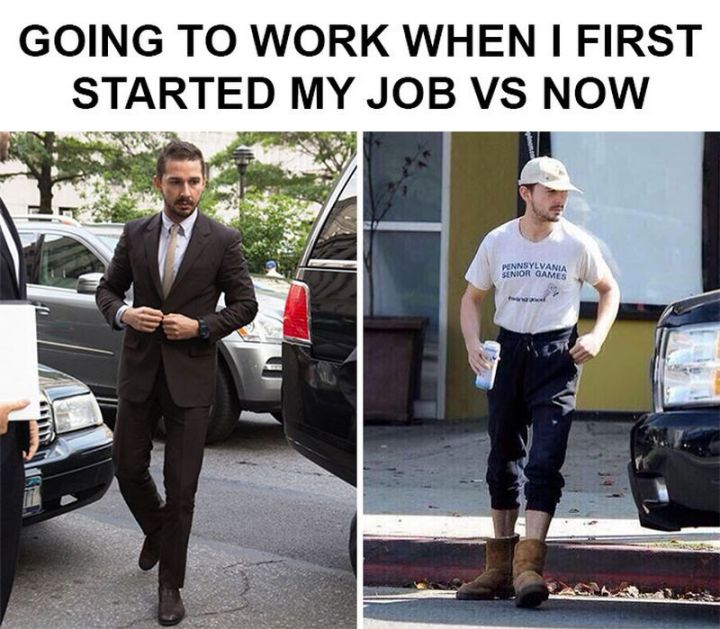 """47 Funny Work Memes - """"Going to work when I first started my job VS now."""""""