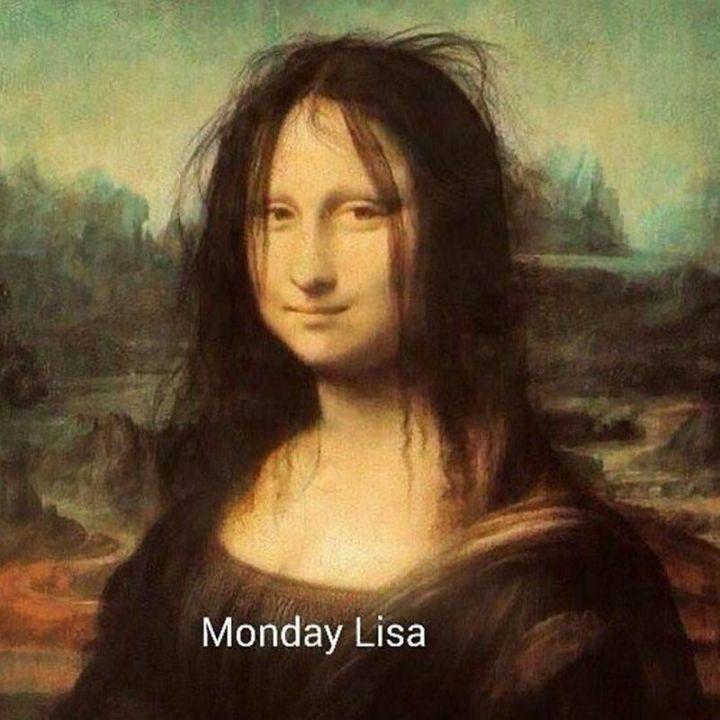 "47 Funny Work Memes - ""Monday Lisa."""