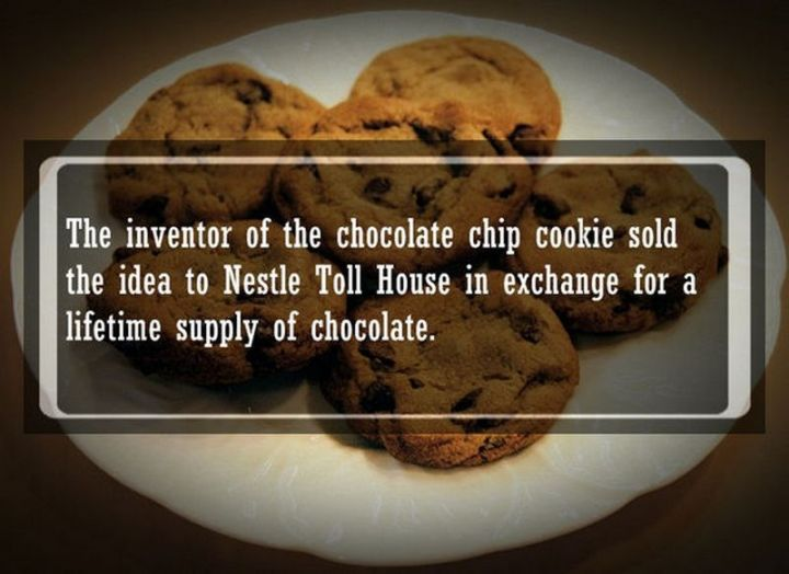 """19 Food Facts - """"The inventor of the chocolate chip cookie sold the idea to Nestle Toll House in exchange for a lifetime supply of chocolate."""""""
