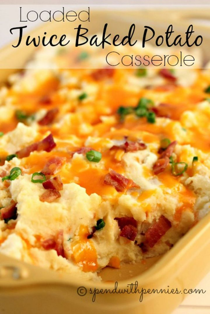29 Best Potato Recipes - Loaded Twice Baked Potato Casserole.
