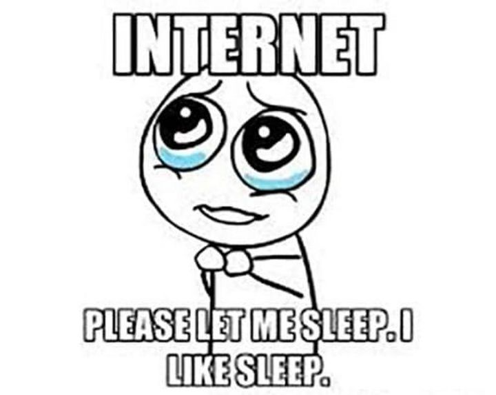 "37 Best Exhausted Memes - ""Internet, please let me sleep. I like sleep."""