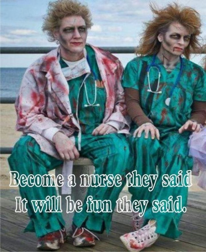 """101 Funny Nursing Memes - """"Become a nurse they said. It will be fun they said."""""""