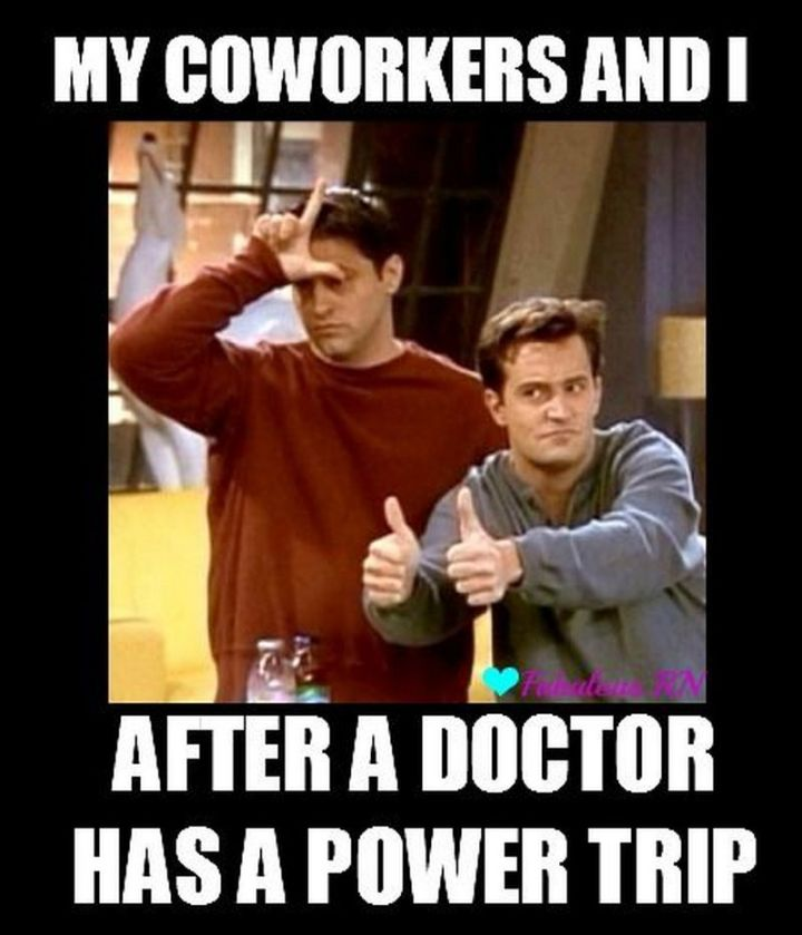 """101 Funny Nursing Memes - """"My coworkers and I after a doctor has a power trip."""""""