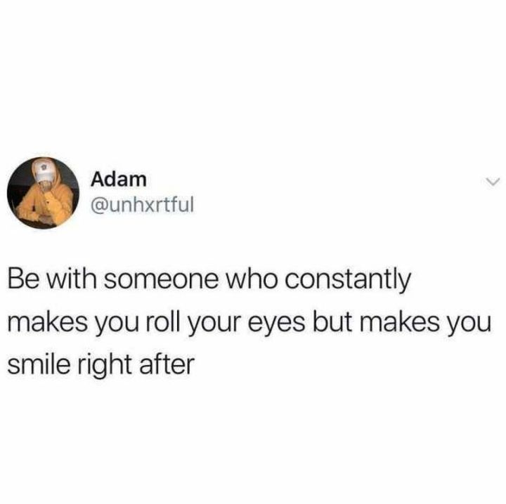 """101 Smile Memes - """"Adam: Be with someone who constantly makes you roll your eyes but makes you smile right after."""""""