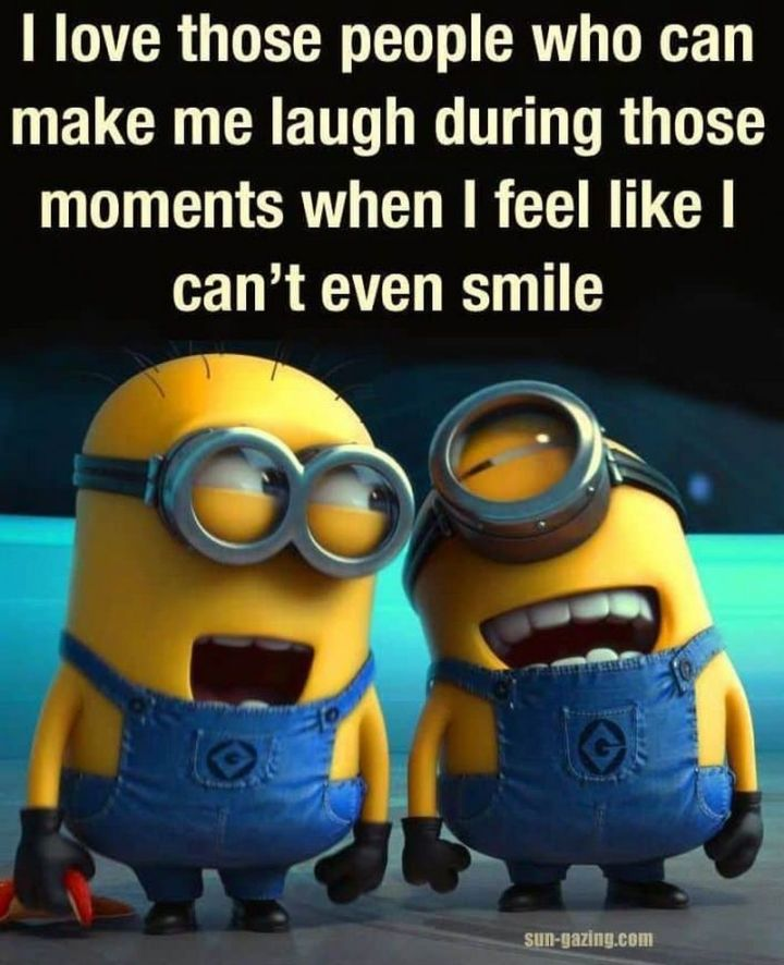 """101 Smile Memes - """"I love those people who can make me laugh during those moments when I feel like I can't even smile."""""""