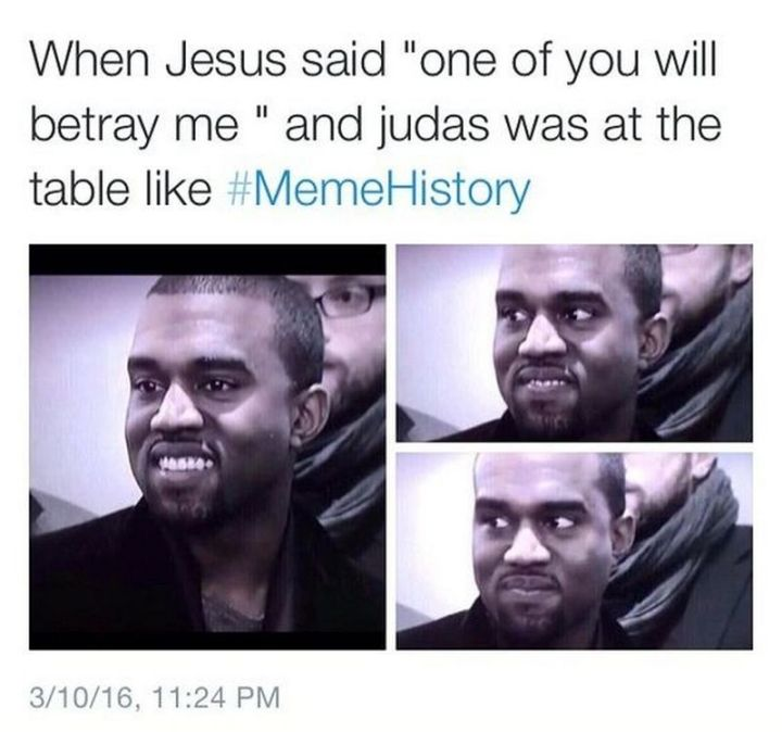 """65 Christian Jesus Memes - """"When Jesus said 'one of you will betray me' and Judas was at the table like..."""""""