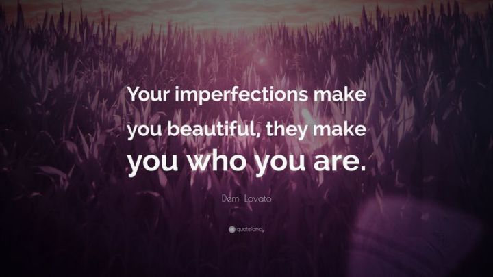 """10 Demi Lovato Quotes - """"Your imperfections make you beautiful, they make you who you are."""""""