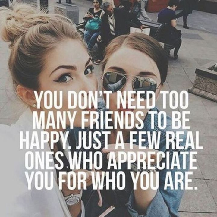 "65 Funny Friend Memes - ""You don't need too many friends to be happy. Just a few real ones who appreciate you for who you are."""