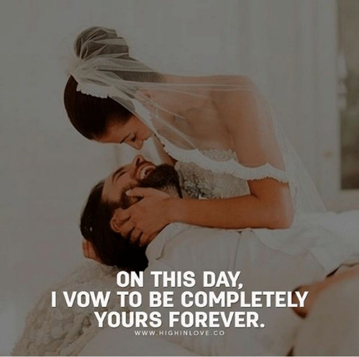 "59 Love Quotes for Her - ""On this day, I vow to be completely yours forever."" - Anonymous"