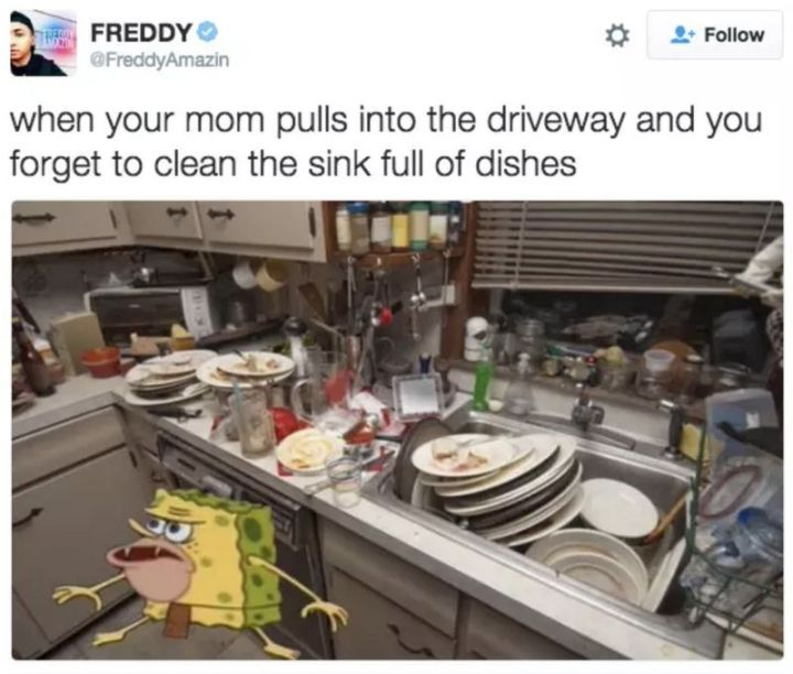 "Funny Spongebob Memes - ""When your mom pulls into the driveway and you forget to clean the sink full of dishes."""
