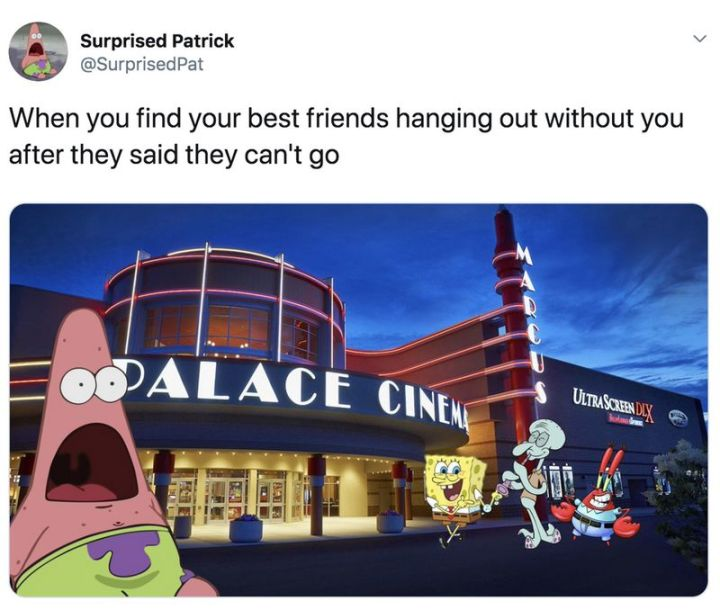 "Funny SpongeBob Memes - ""When you find your best friends hanging out without you after they said they can't go."""