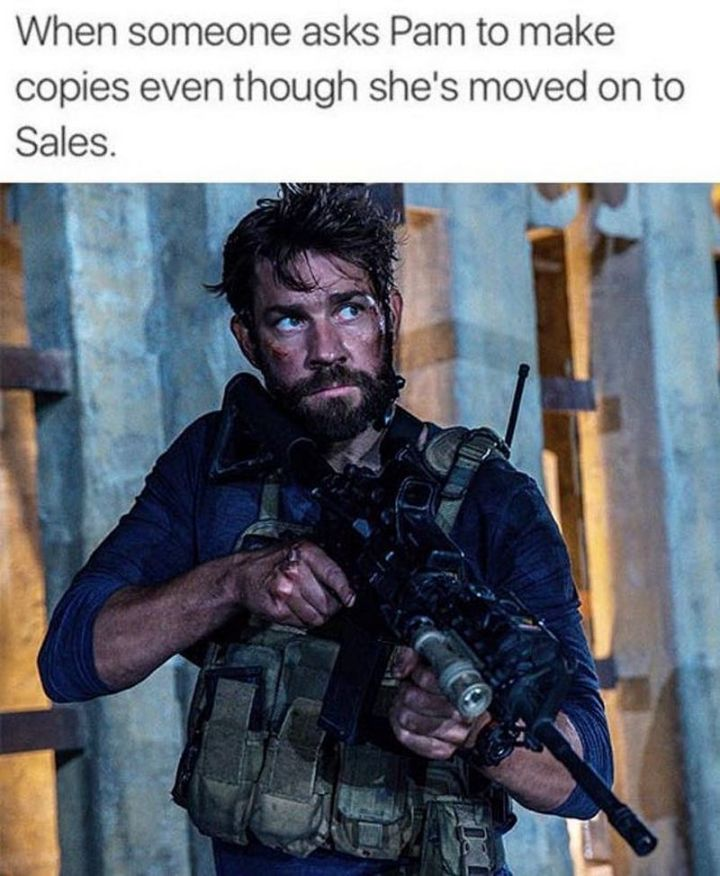 """57 Funny 'the Office' Memes - """"When someone asks Pam to make copies even though she's moved on to sales."""""""