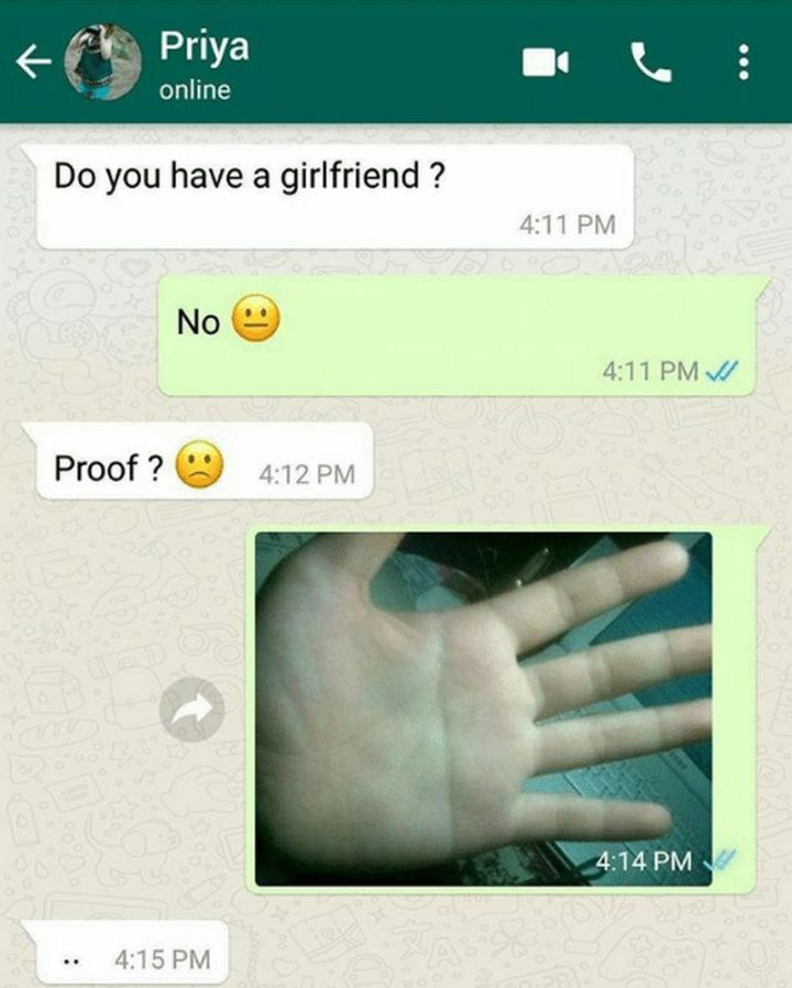 """59 Girlfriend Memes - """"Do you have a girlfriend? No. Proof?"""""""