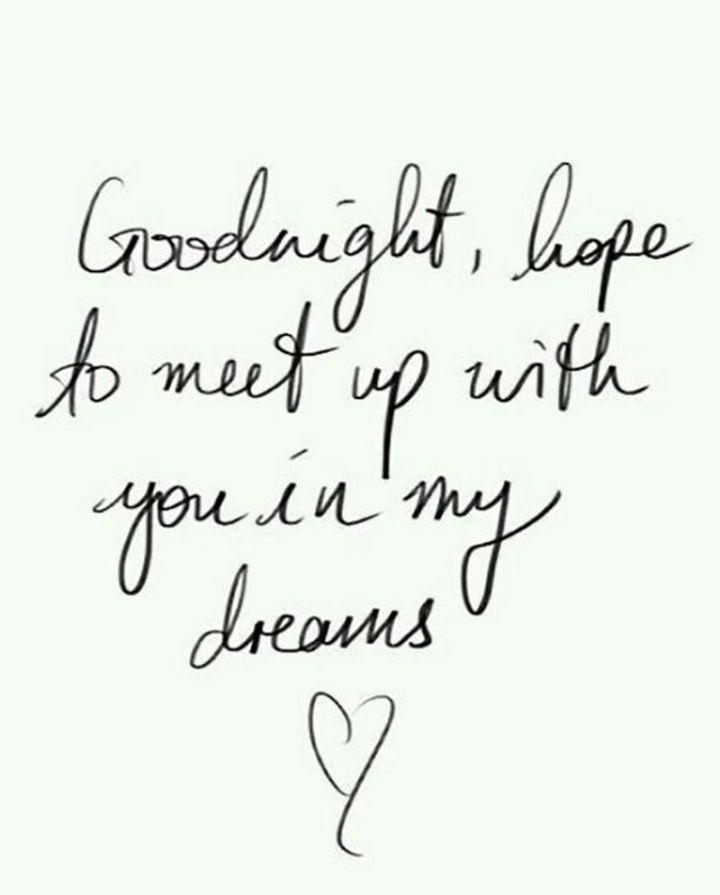 """51 Good Night Images and Quotes - """"Goodnight, hope to meet up with you in my dreams."""""""