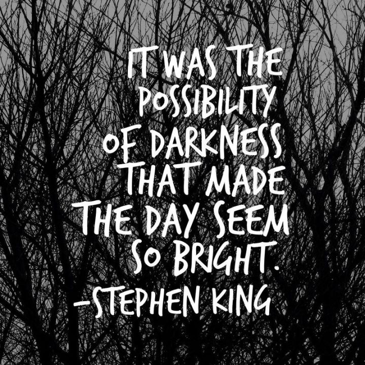 """51 Good Night Images and Quotes - """"It was the possibility of darkness that made the day seem so bright."""" - Stephen King"""