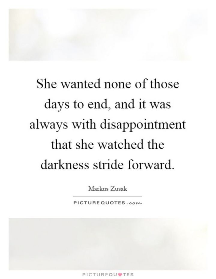 """51 Good Night Images and Quotes - """"She wanted none of those days to end, and it was always with disappointment that she watched the darkness stride forward."""""""