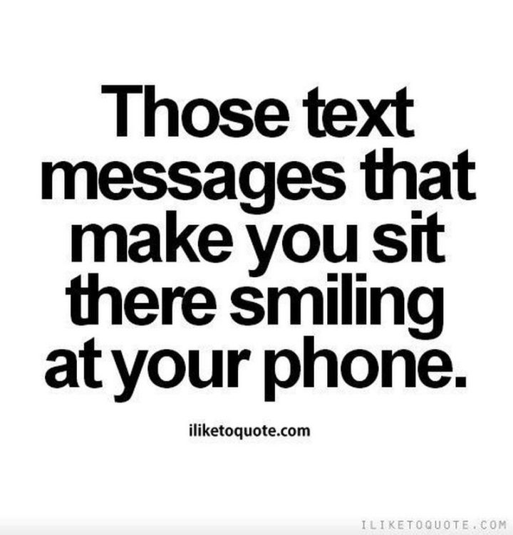 "55 Love Memes - ""Those text messages that make you sit there smiling at your phone."""
