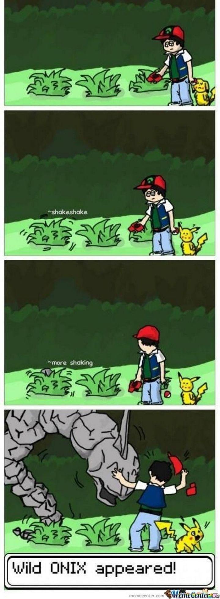 "71 Pokémon memes - ""*shake* *shake* *more shaking* Wild ONIX appeared!"""