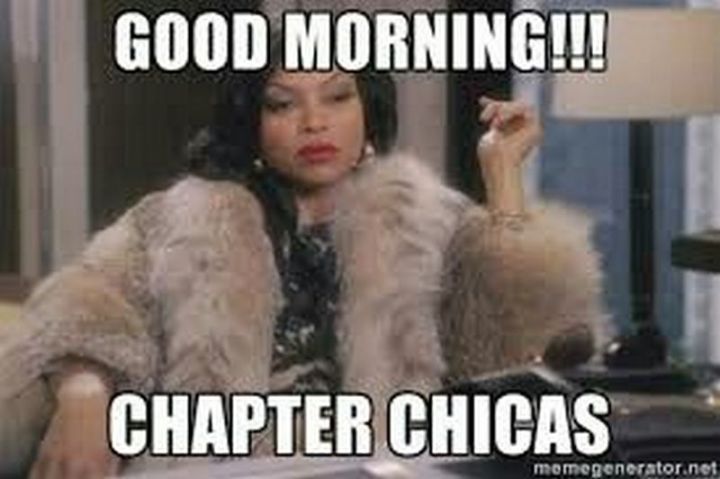 "101 Funny Good Morning Memes - ""Good morning!!! Chapter chicas."""
