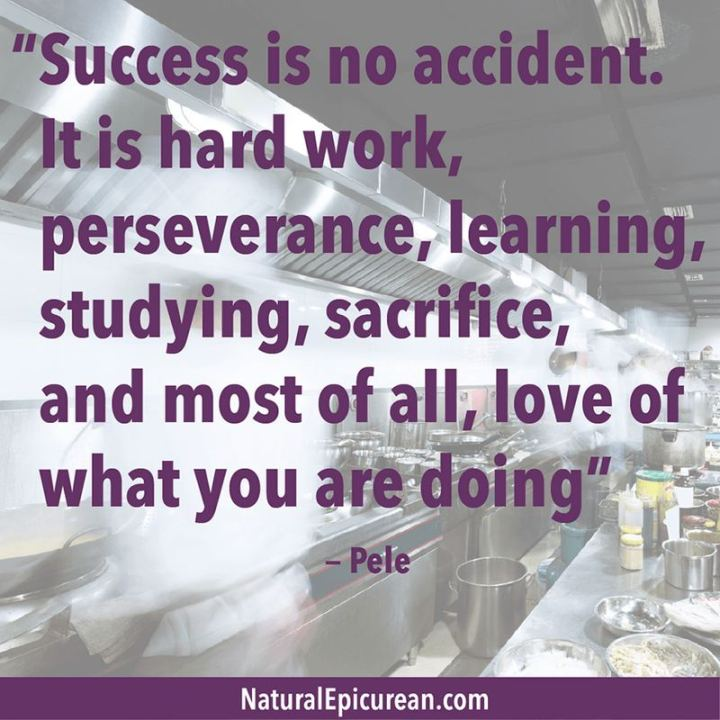 "51 Hard Work Quotes - ""Success is no accident. It is hard work, perseverance, learning, studying, sacrifice and most of all, love of what you are doing or learning to do."" - Pele"