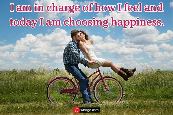 "61 Life Quotes with Beautiful Images - ""I am in charge of how I feel and today I am choosing happiness."""