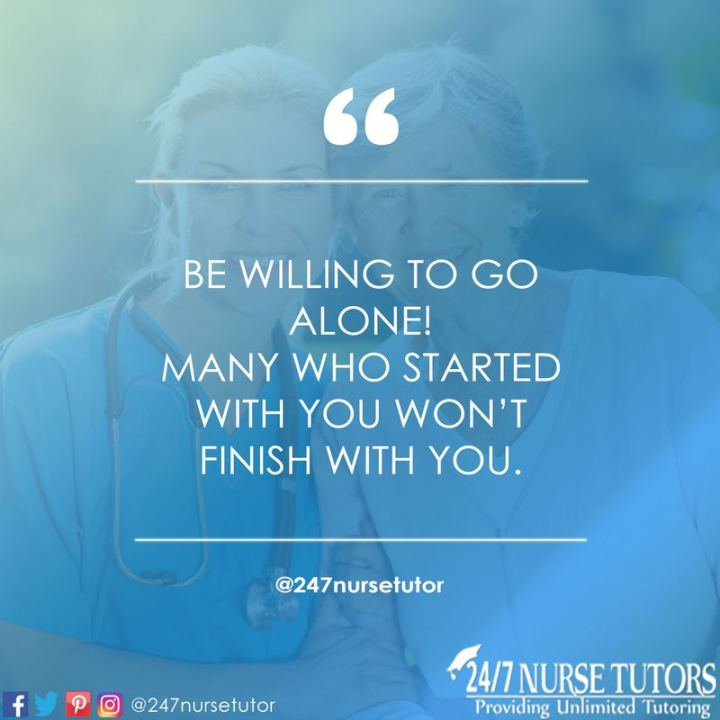 "61 Life Quotes with Beautiful Images - ""Be willing to go alone! Many who started with you won't finish with you."""