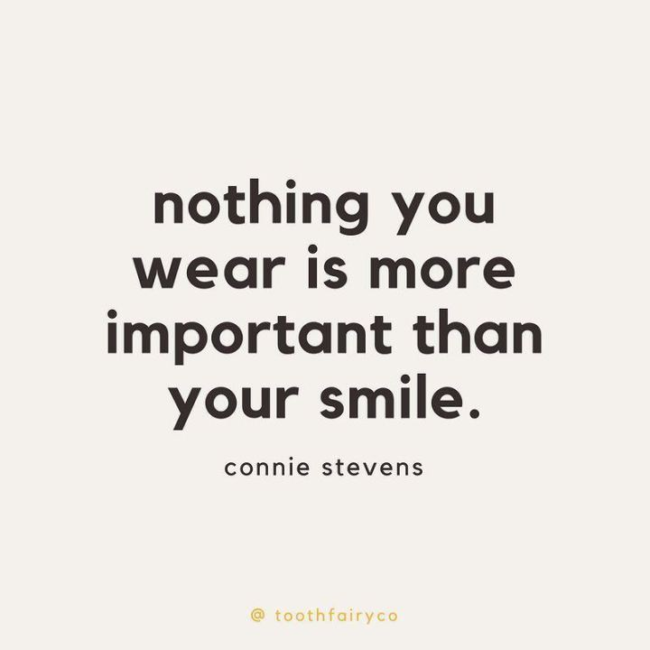 "55 Smile Quotes - ""Nothing you wear is more important than your smile."" -  Connie Stevens"