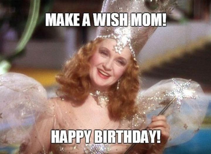 """101 Happy Birthday Mom Memes - """"Make a wish mom! Happy birthday!"""""""