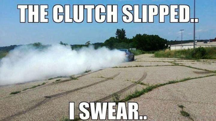 "85 Car Memes - ""The clutch slipped. I swear."""