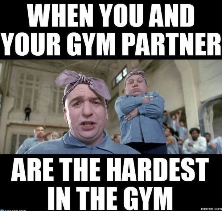 """65 Gym Memes - """"When you and your gym partner are the hardest in the gym."""""""