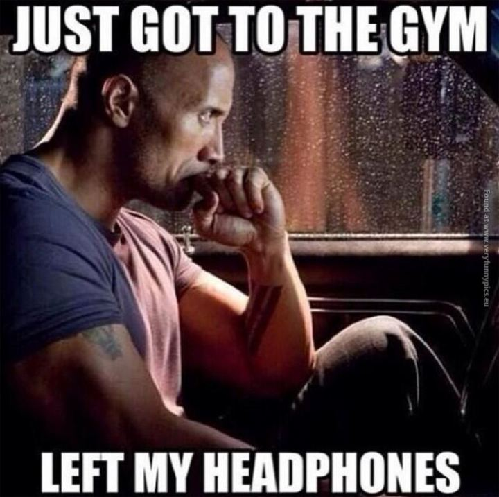 """65 Gym Memes - """"Just got to the gym. Left my headphones."""""""