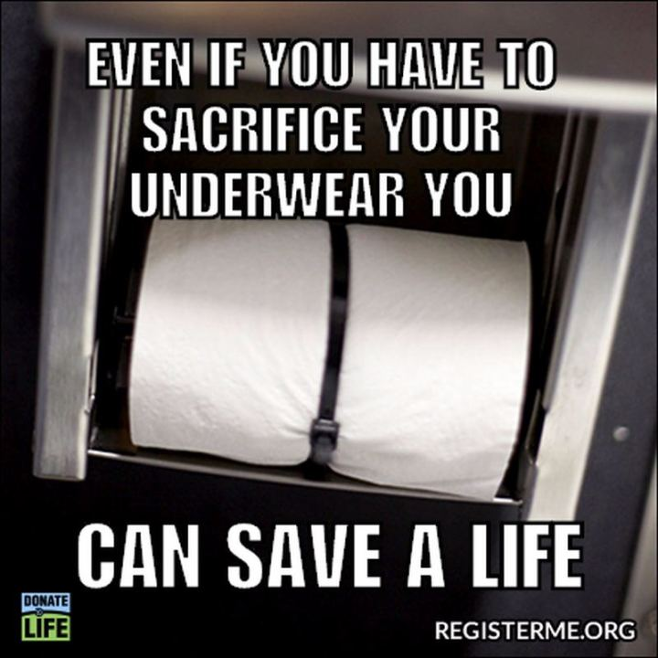"""81 Funny Life Memes - """"Even if you have to sacrifice your underwear you can save a life."""""""