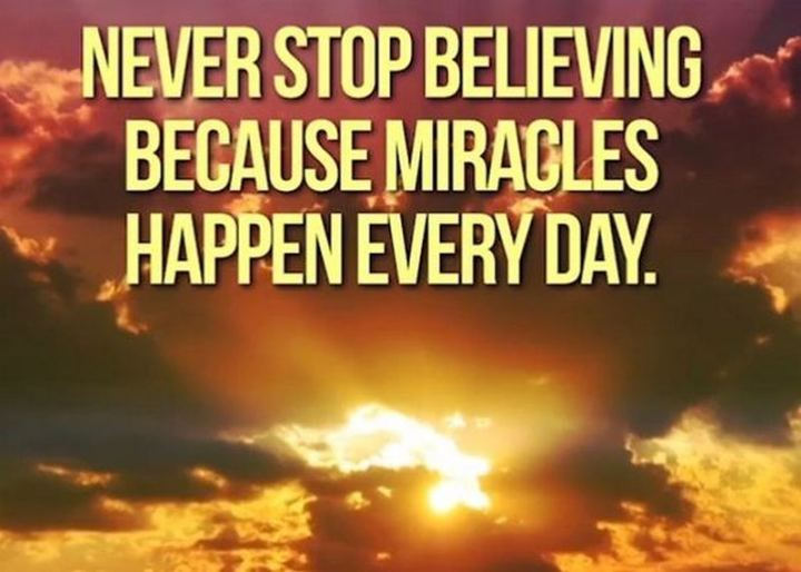"""81 Funny Life Memes - """"Never stop believing because miracles happen every day."""""""