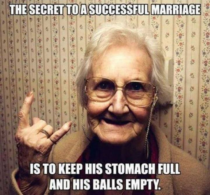 """71 Funny Dirty Memes - """"The secret to a successful marriage is to keep his stomach full and his [censored] empty."""""""