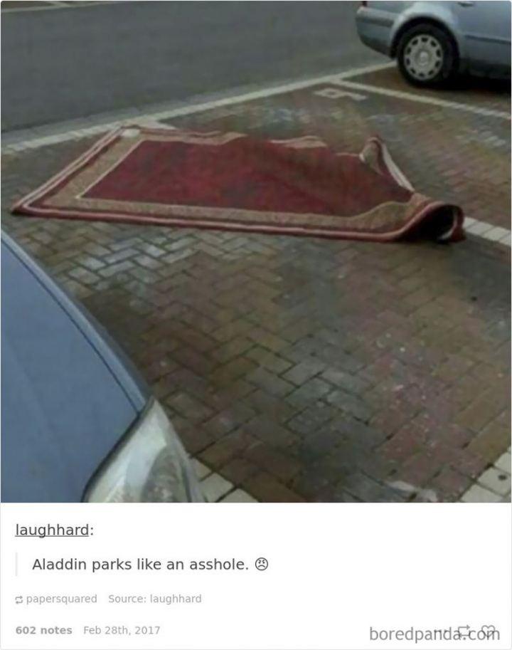 """51 Funny Disney Memes - """"Aladdin parks like an @$$hole."""""""
