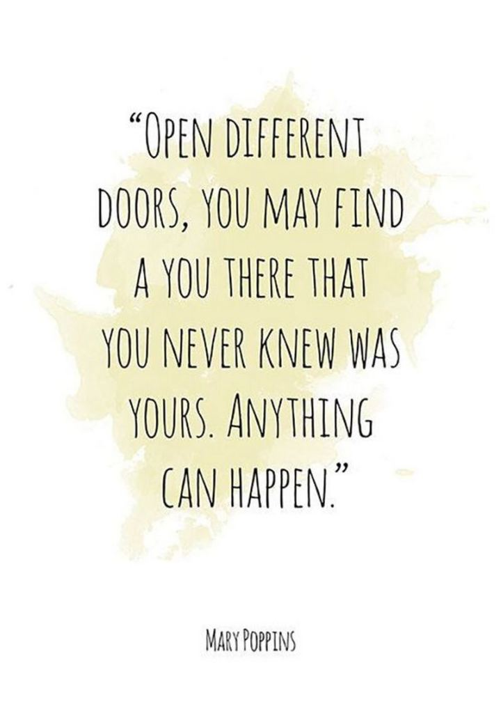 """61 Inspirational Disney Quotes - """"Open different doors, you may find a you there that you never knew was yours. Anything can happen."""" - Mary Poppins"""