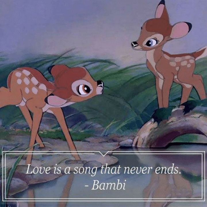 """61 Inspirational Disney Quotes - """"Love is a song that never ends."""" - Bambi"""