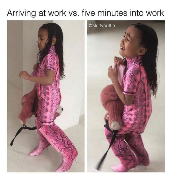 """47 Funny Work Memes - """"Arriving at work vs. five minutes into work."""""""