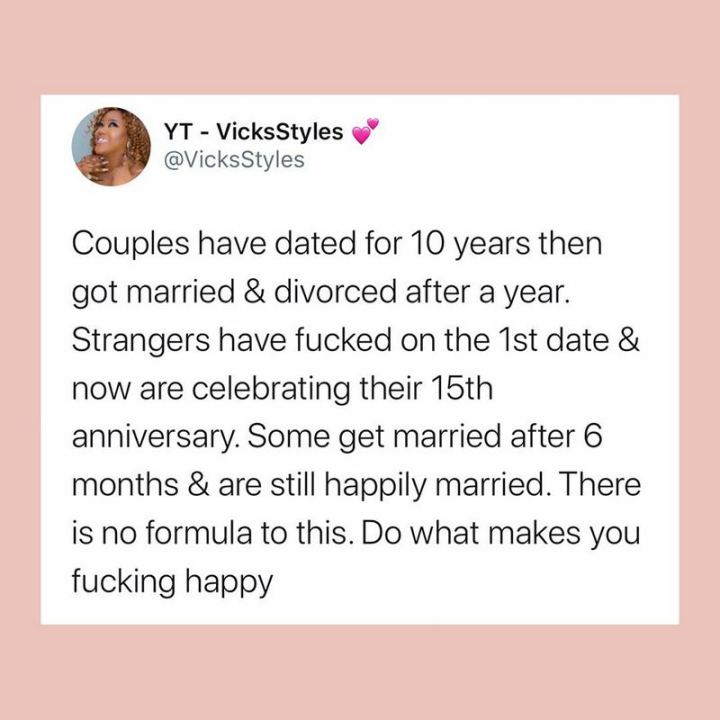 "79 Sex Memes - ""Couples have dated for 10 years then get married and divorced after a year. Strangers have [censored] on the 1st date and now are celebrating their 15th anniversary. Some get married after 6 months and are still happily married. There is no formula for this. Do what makes you [censored] happy."""