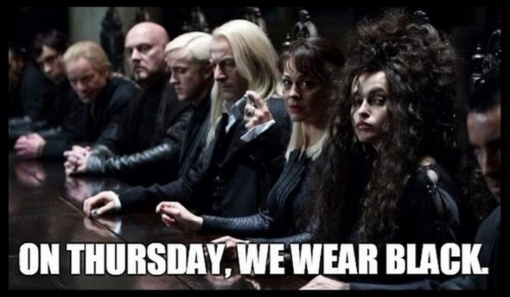 """On Thursday, we wear black."""