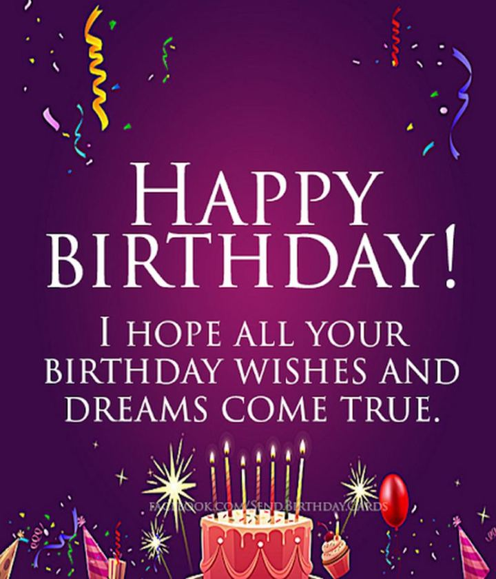 """43 Birthday Wishes For Friends - """"Happy birthday! I hope all your birthday wishes and dreams come true."""""""