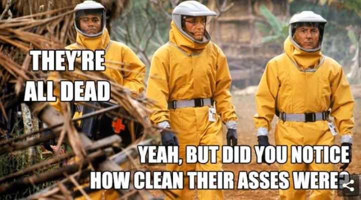 """53 Coronavirus Memes - """"They're all dead. Yeah, but did you notice how clean their @$$es were?"""""""