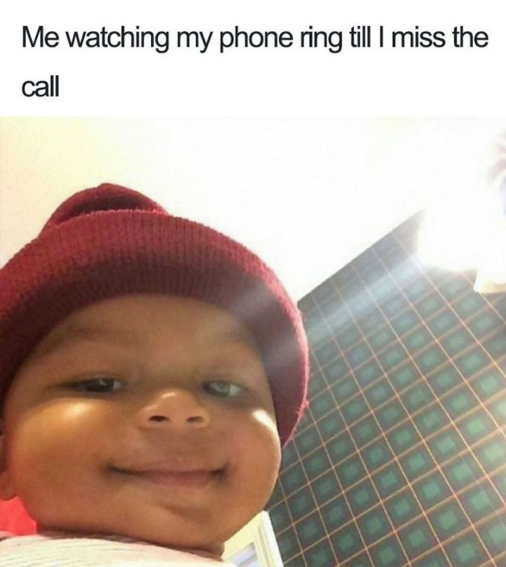 "75 Introvert Memes - ""Me watching my phone ring till I miss the call."""