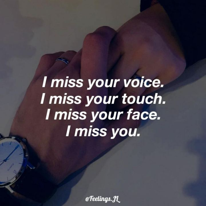 "45 I Miss You Quotes - ""I miss your voice. I miss your touch. I miss your face. I miss you."" - Unknown"